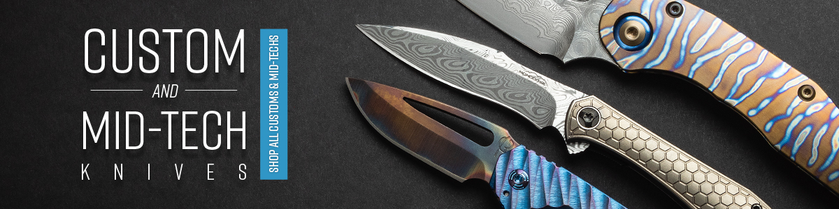 Shop Custom and Mid-Techs at KnifeCenter