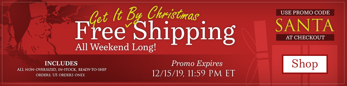 Shop Our Free Get It By Christmas Shipping Promotion!
